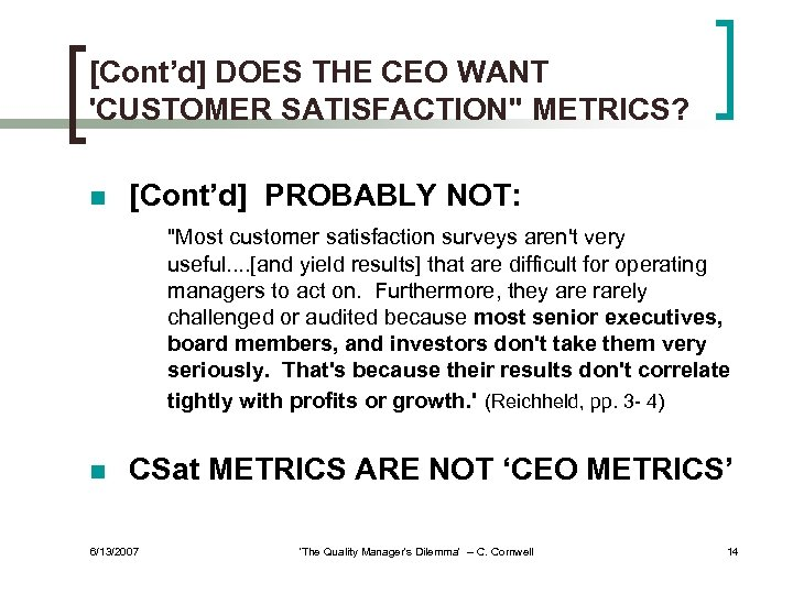 [Cont'd] DOES THE CEO WANT 'CUSTOMER SATISFACTION'' METRICS? n [Cont'd] PROBABLY NOT: