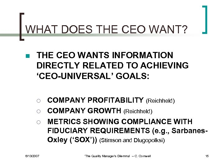 WHAT DOES THE CEO WANT? n THE CEO WANTS INFORMATION DIRECTLY RELATED TO ACHIEVING
