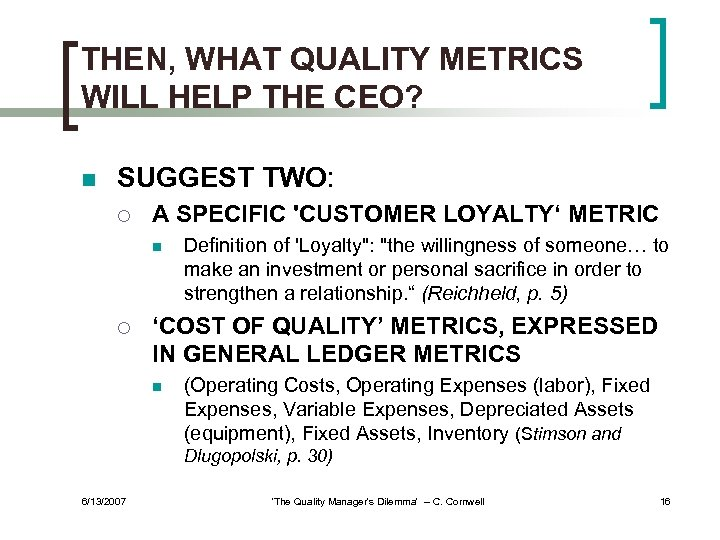 THEN, WHAT QUALITY METRICS WILL HELP THE CEO? n SUGGEST TWO: ¡ A SPECIFIC