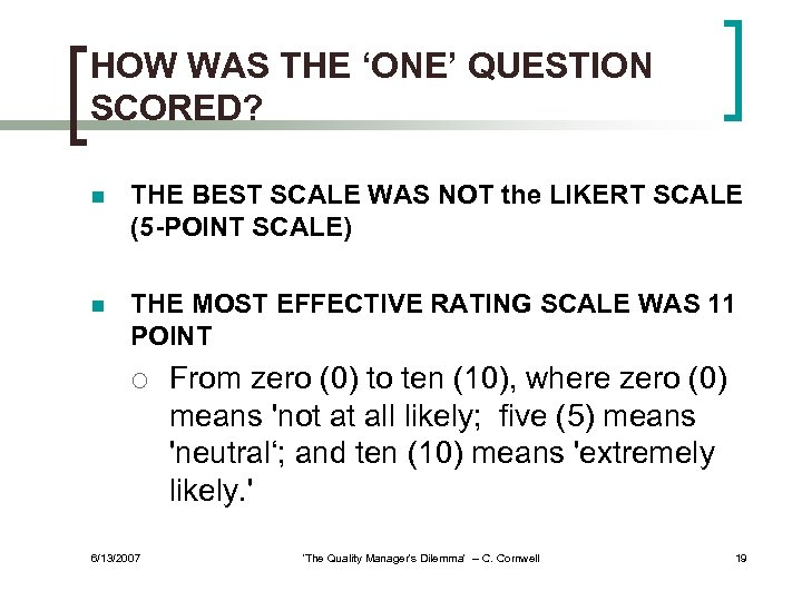 HOW WAS THE 'ONE' QUESTION SCORED? n THE BEST SCALE WAS NOT the LIKERT