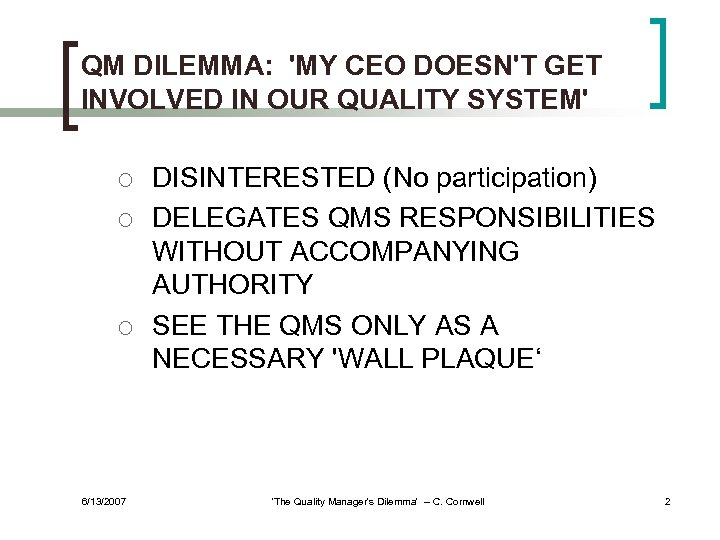 QM DILEMMA: 'MY CEO DOESN'T GET INVOLVED IN OUR QUALITY SYSTEM' ¡ ¡ ¡