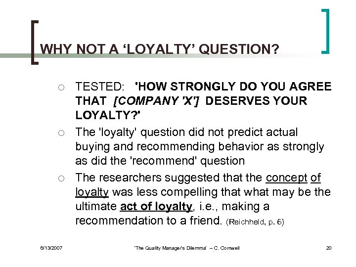 WHY NOT A 'LOYALTY' QUESTION? ¡ ¡ ¡ 6/13/2007 TESTED: 'HOW STRONGLY DO YOU