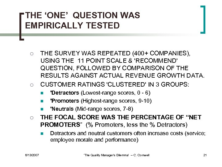 THE 'ONE' QUESTION WAS EMPIRICALLY TESTED ¡ ¡ THE SURVEY WAS REPEATED (400+ COMPANIES),