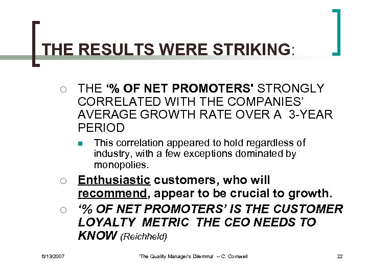 THE RESULTS WERE STRIKING: ¡ THE '% OF NET PROMOTERS' STRONGLY CORRELATED WITH THE