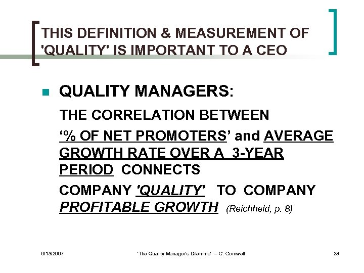 THIS DEFINITION & MEASUREMENT OF 'QUALITY' IS IMPORTANT TO A CEO n QUALITY MANAGERS: