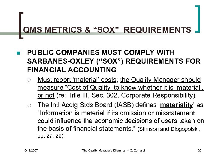 "QMS METRICS & ""SOX"" REQUIREMENTS n PUBLIC COMPANIES MUST COMPLY WITH SARBANES-OXLEY (""SOX"") REQUIREMENTS"