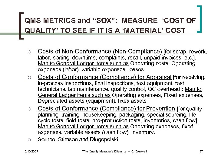 "QMS METRICS and ""SOX"": MEASURE 'COST OF QUALITY' TO SEE IF IT IS A"