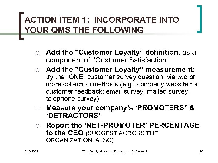 ACTION ITEM 1: INCORPORATE INTO YOUR QMS THE FOLLOWING ¡ ¡ Add the