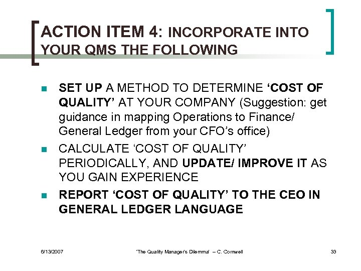 ACTION ITEM 4: INCORPORATE INTO YOUR QMS THE FOLLOWING n n n SET UP