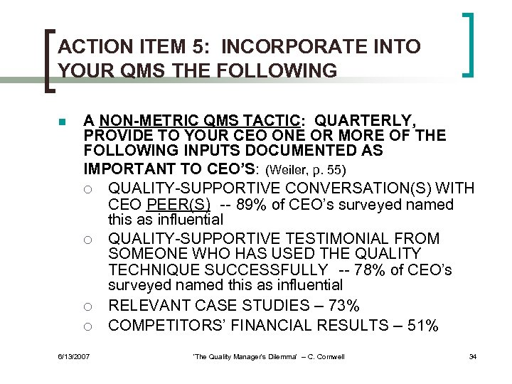 ACTION ITEM 5: INCORPORATE INTO YOUR QMS THE FOLLOWING n A NON-METRIC QMS TACTIC: