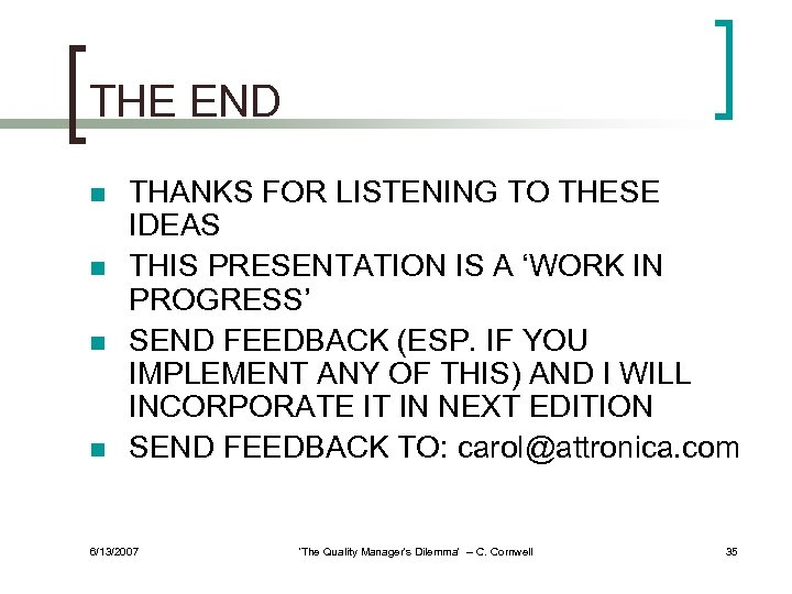 THE END n n THANKS FOR LISTENING TO THESE IDEAS THIS PRESENTATION IS A