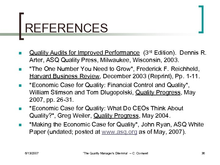 REFERENCES n n n Quality Audits for Improved Performance (3 rd Edition). Dennis R.