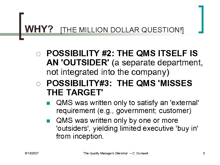 WHY? ¡ ¡ POSSIBILITY #2: THE QMS ITSELF IS AN 'OUTSIDER' (a separate department,