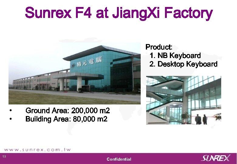 Sunrex F 4 at Jiang. Xi Factory Product: 1. NB Keyboard 2. Desktop Keyboard