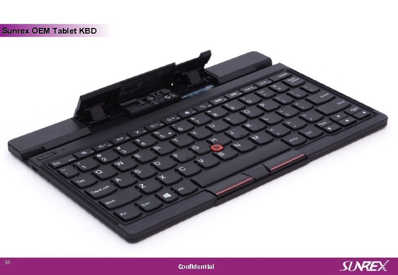 Sunrex OEM Tablet KBD Sunrex Technology Corp. 34 Confidential