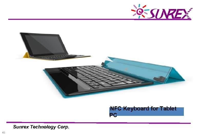 NFC Keyboard for Tablet PC Sunrex Technology Corp. 48