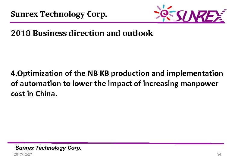 Sunrex Technology Corp. 2018 Business direction and outlook 4. Optimization of the NB KB