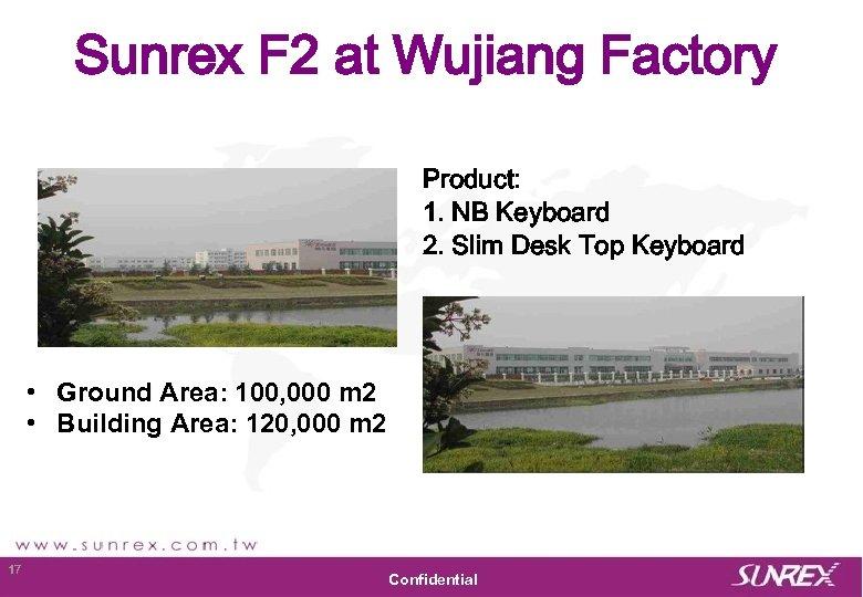 Sunrex F 2 at Wujiang Factory Product: 1. NB Keyboard 2. Slim Desk Top
