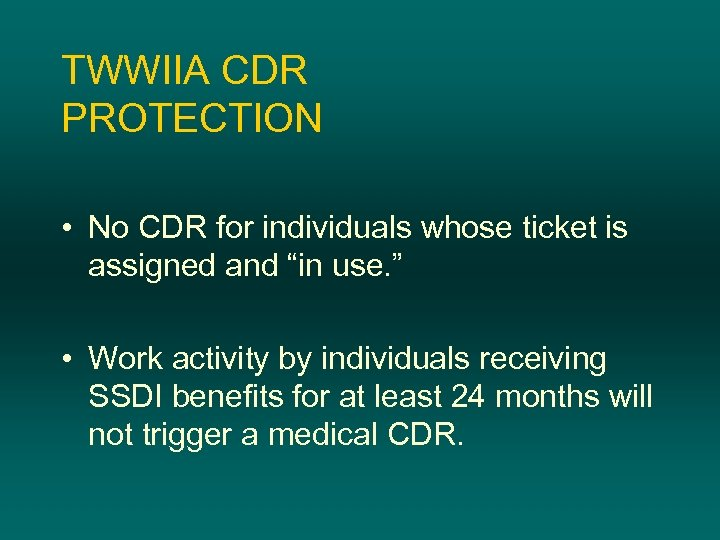 "TWWIIA CDR PROTECTION • No CDR for individuals whose ticket is assigned and ""in"