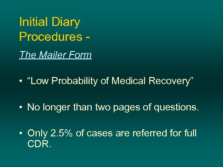 """Initial Diary Procedures The Mailer Form • """"Low Probability of Medical Recovery"""" • No"""