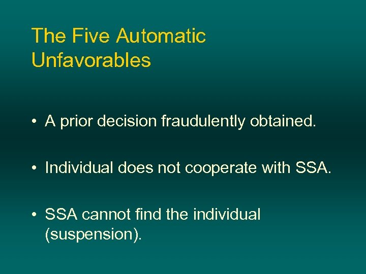The Five Automatic Unfavorables • A prior decision fraudulently obtained. • Individual does not