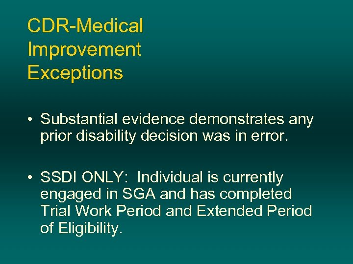 CDR-Medical Improvement Exceptions • Substantial evidence demonstrates any prior disability decision was in error.