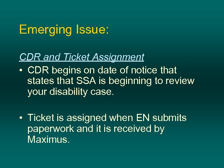 Emerging Issue: CDR and Ticket Assignment • CDR begins on date of notice that