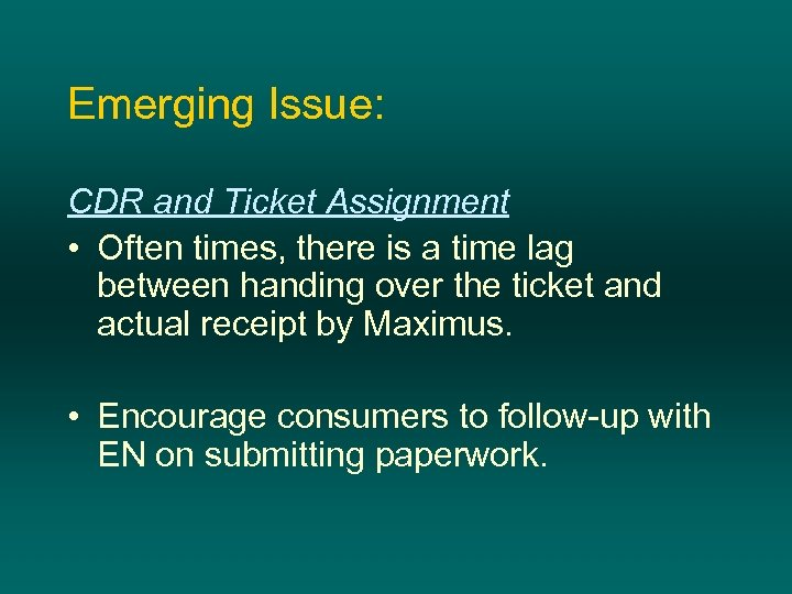 Emerging Issue: CDR and Ticket Assignment • Often times, there is a time lag