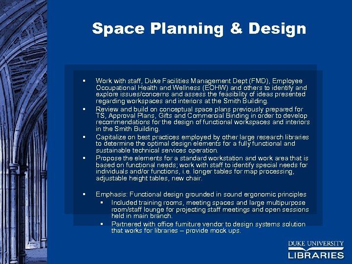 Space Planning & Design § § § Work with staff, Duke Facilities Management Dept