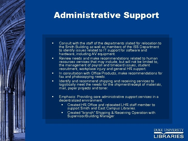 Administrative Support § § § Consult with the staff of the departments slated for