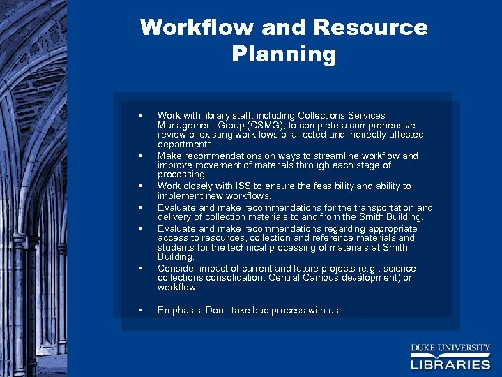 Workflow and Resource Planning § § § § Work with library staff, including Collections