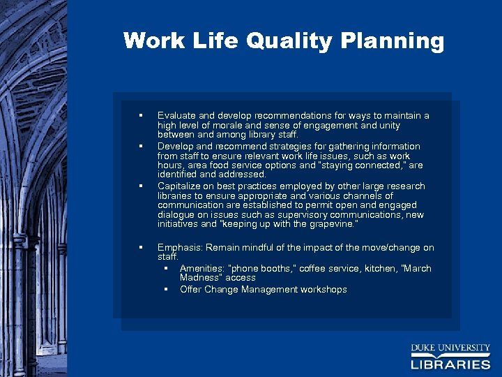 Work Life Quality Planning § § Evaluate and develop recommendations for ways to maintain