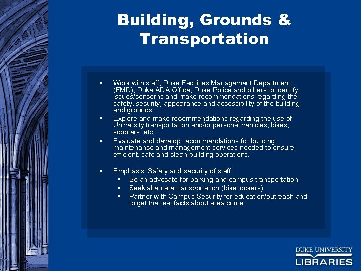 Building, Grounds & Transportation § § Work with staff, Duke Facilities Management Department (FMD),