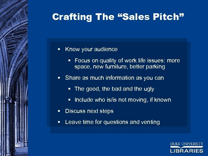 "Crafting The ""Sales Pitch"" § Know your audience § Focus on quality of work"