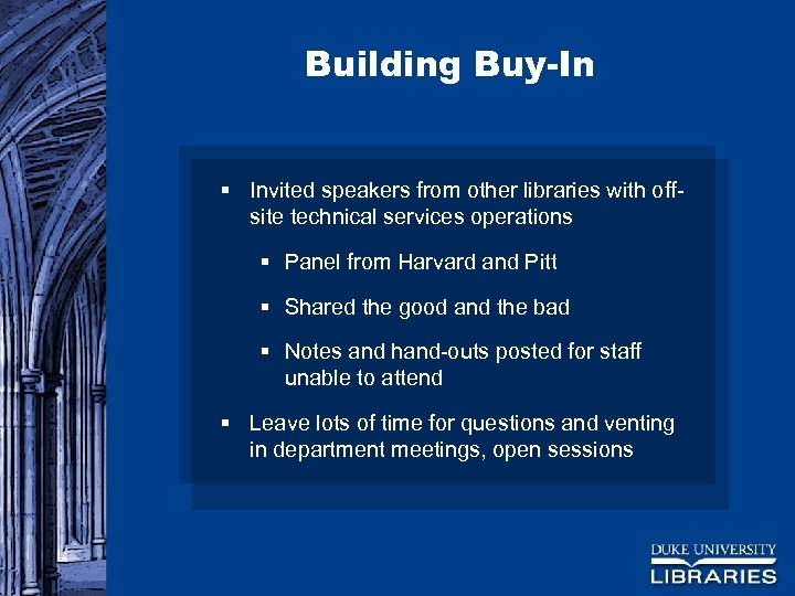 Building Buy-In § Invited speakers from other libraries with offsite technical services operations §
