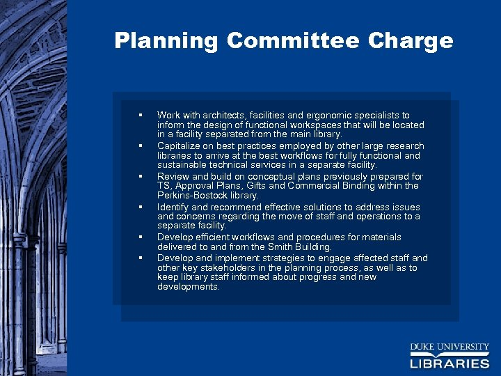 Planning Committee Charge § § § Work with architects, facilities and ergonomic specialists to