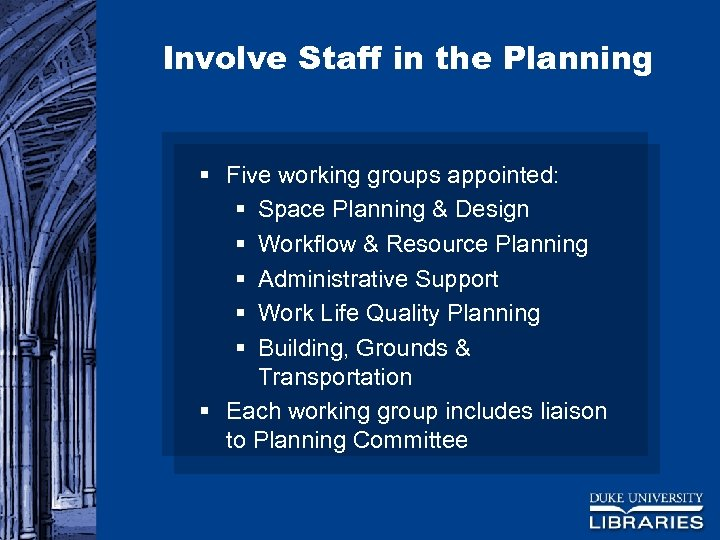 Involve Staff in the Planning § Five working groups appointed: § Space Planning &