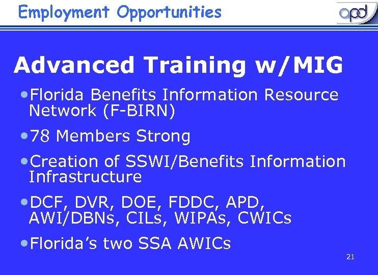 Employment Opportunities Advanced Training w/MIG • Florida Benefits Information Resource Network (F-BIRN) • 78