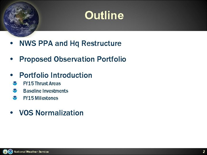 Outline • NWS PPA and Hq Restructure • Proposed Observation Portfolio • Portfolio Introduction