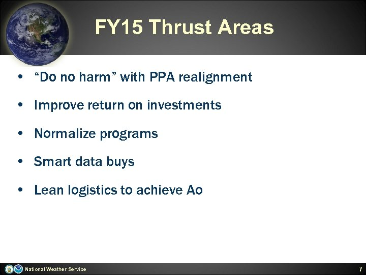 "FY 15 Thrust Areas • ""Do no harm"" with PPA realignment • Improve return"