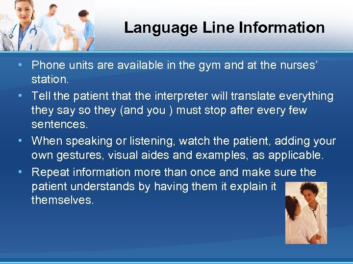 Language Line Information • Phone units are available in the gym and at the