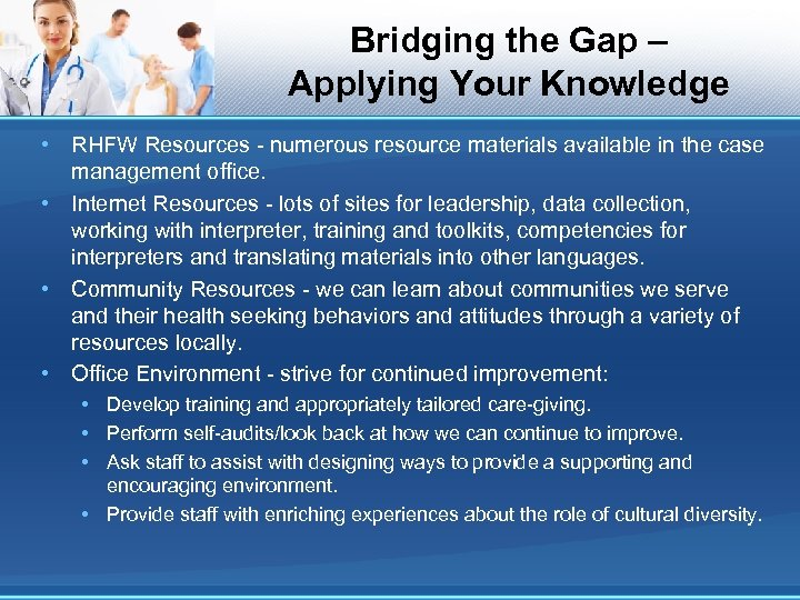Bridging the Gap – Applying Your Knowledge • RHFW Resources - numerous resource materials