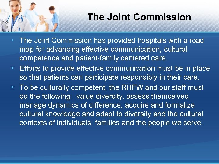 The Joint Commission • The Joint Commission has provided hospitals with a road map