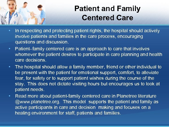 Patient and Family Centered Care • In respecting and protecting patient rights, the hospital