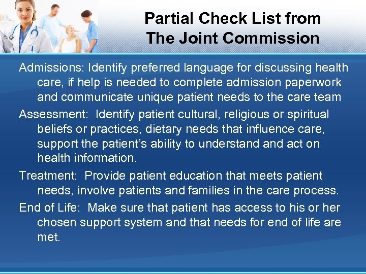 Partial Check List from The Joint Commission Admissions: Identify preferred language for discussing health