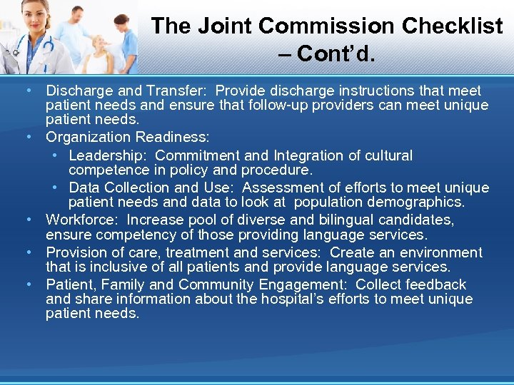 The Joint Commission Checklist – Cont'd. • Discharge and Transfer: Provide discharge instructions that