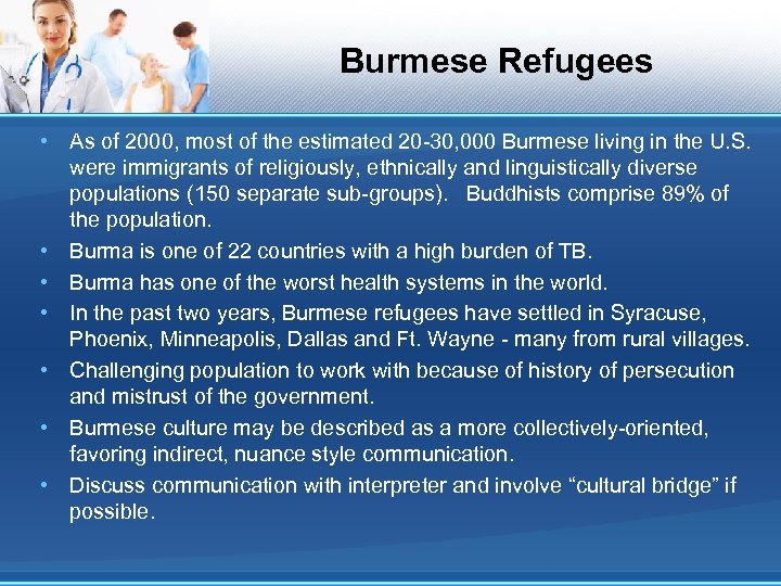 Burmese Refugees • As of 2000, most of the estimated 20 -30, 000 Burmese