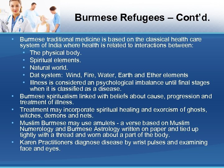 Burmese Refugees – Cont'd. • Burmese traditional medicine is based on the classical health