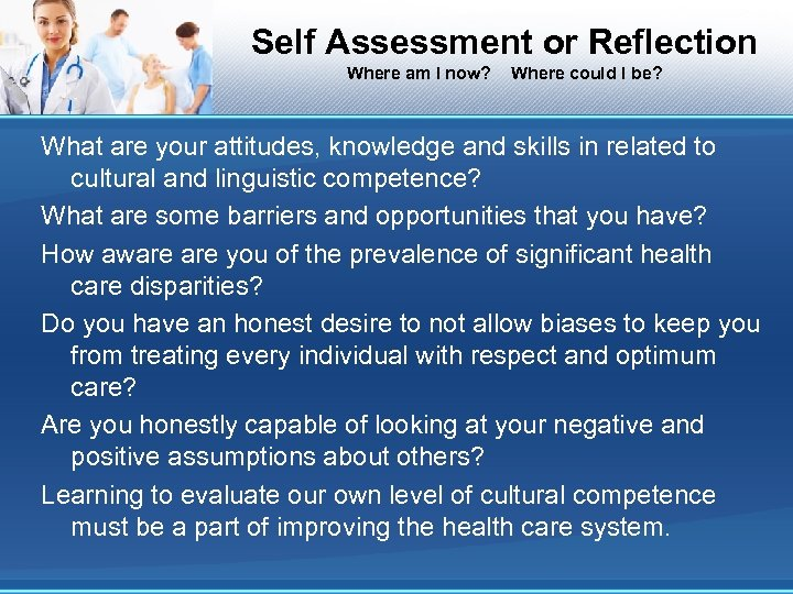 Self Assessment or Reflection Where am I now? Where could I be? What are
