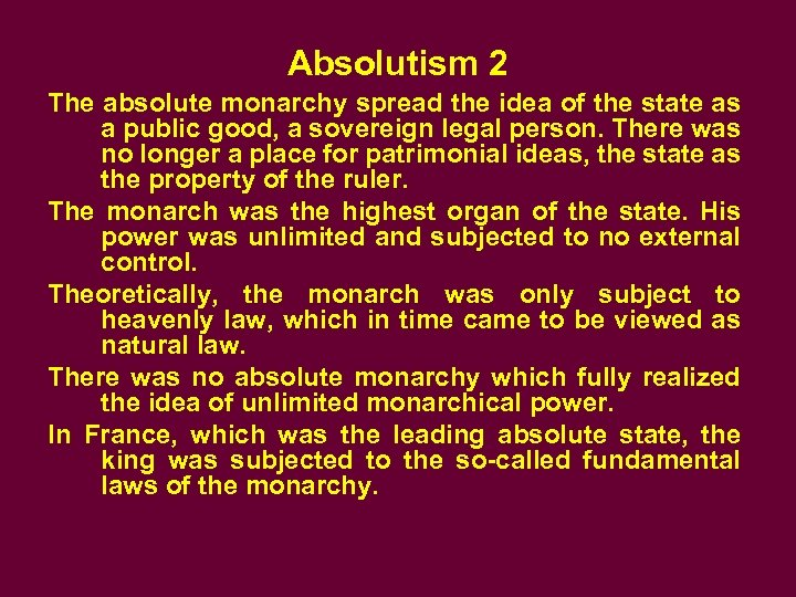 Absolutism 2 The absolute monarchy spread the idea of the state as a public